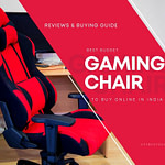 Best Comfortable Budget Gaming Chair India 2021 [Top 3]