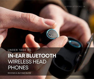 Best wireless in-ear headphones under 1000 rs in India