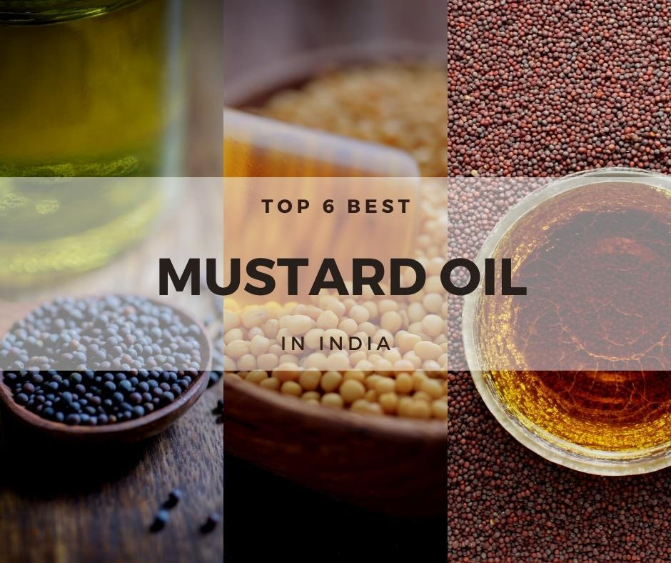 Best Cooking Mustard Oil Brands Use in India 2021 [Top 6]