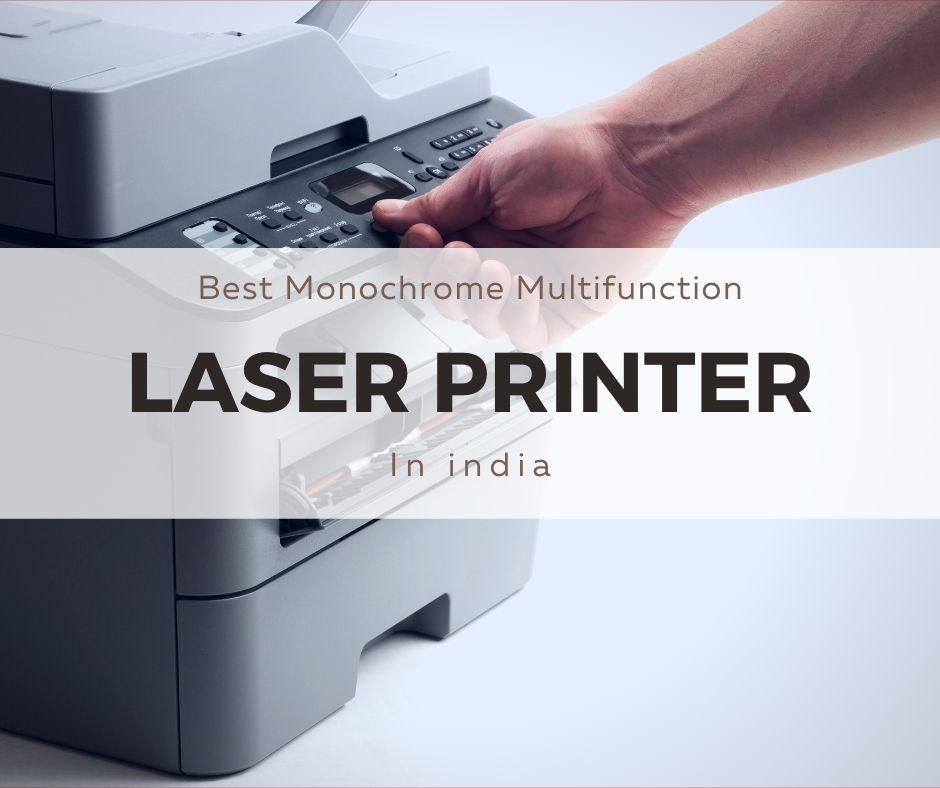 Best Monochrome Laser Multifunction Printer India 2021