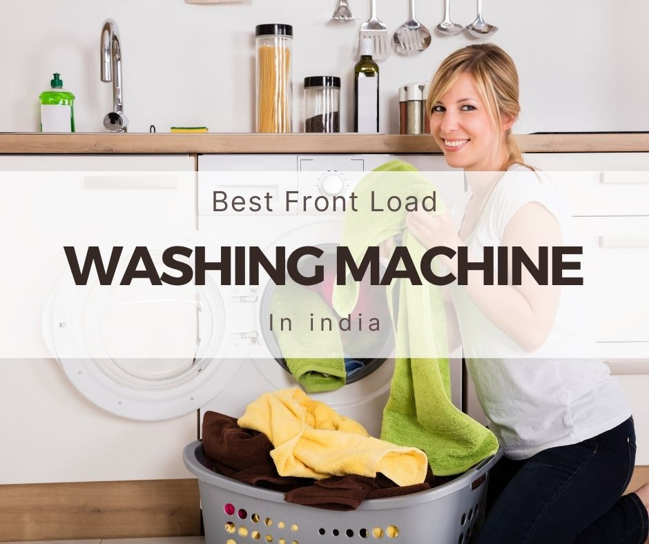 4 Best Front Load Washing Machine In India 2021 [Automatic]