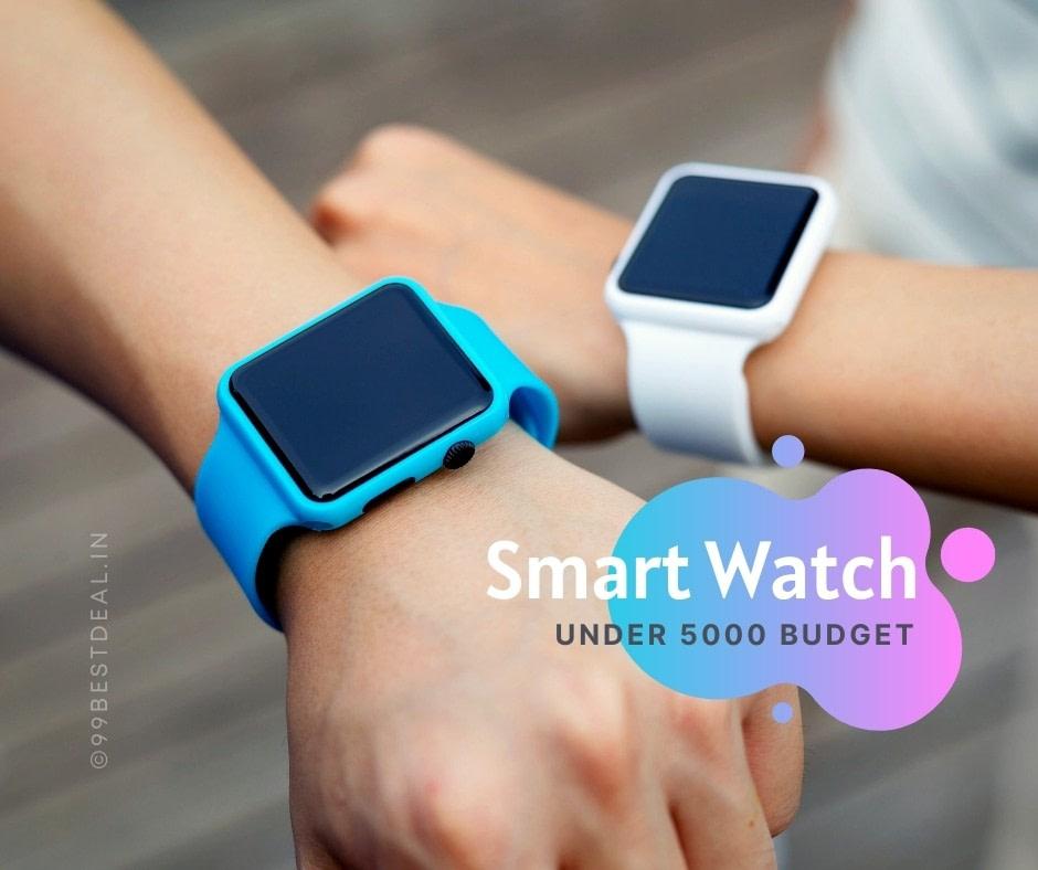 Best Smart Watches Under 5000 Budget in India 2021