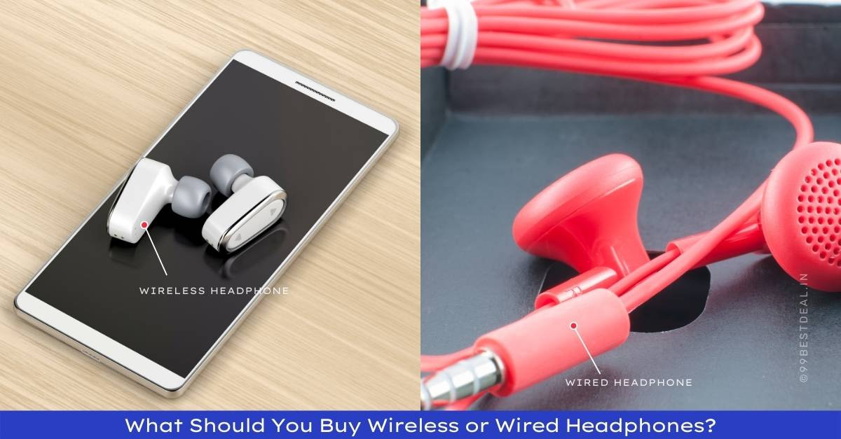 What should you buy wireless or wired headphones